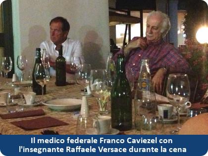 Franco Caviezel e Raffaele Versace