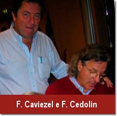 Franco Caviezel e Didi Cedolin